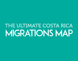 The Ultimate Costa Rica Migrations Map